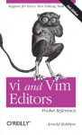 vi and Vim Editors Pocket Reference: Support for every text editing task - Arnold Robbins