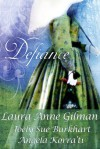Defiance: Tales of the U.S. Civil War - Laura Anne Gilman, Joely Sue Burkhart, Angela Korra'ti