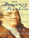 Benjamin Franklin: An American Life (Audio) - Boyd Gaines, Walter Isaacson