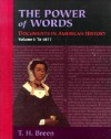 The Power of Words, Volume 1: Documents in American History - T.H. Breen