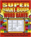 Super Giant Book of Word Games - Richard Manchester