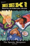 Eek Stories To Make You Shriek Spooky Sleepover - Joan Holub, Cynthia Fisher