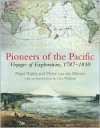 Pioneers of the Pacific: Voyages of Exploration, 1787-1810 - Nigel Rigby, Glyn Williams, Glyndwr Williams, Pieter Van der Merwe