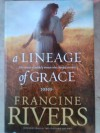 A Lineage of Grace (Five Stories of Unlikely Women Who Changed Eternity) - Francine Rivers