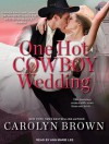 One Hot Cowboy Wedding - Carolyn Brown, Ann Marie Lee