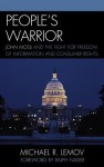 People's Warrior: John Moss and the Fight for Freedom of Information and Consumer Rights - Michael R Lemov, Ralph Nader