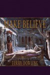 Make Believe - Terry Dowling, Simon Brown, Paul Delvaux