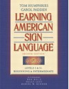 Learning American Sign Language: Levels I & II--Beginning & Intermediate - Tom Humphries, Carol Padden