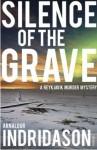 Silence of the Grave - Arnaldur Indriðason, Bernard Scudder