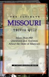 The Ultimate Missouri Trivia Quiz: More Than 800 Questions and Answers about the State of Missouri - John Brown, Zach Sims, Zack Sims