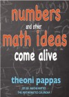 Numbers and Other Math Ideas Come Alive - Theoni Pappas