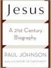 Jesus: A 21st Century Biography (MP3 Book) - Paul Johnson, Ralph Cosham