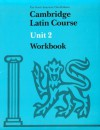 Cambridge Latin Course Unit 2 Workbook North American Edition - Ed Phinney