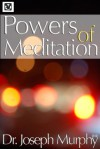 Powers Of Meditation - Joseph Murphy, Herminia Boyer, Wade Brooks