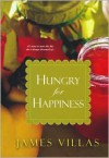 Hungry for Happiness - James Villas