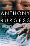 One Man's Chorus: The Uncollected Writings - Anthony Burgess, Ben Forkner