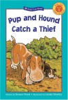 Pup and Hound Catch a Thief - Susan Hood, Linda Hendry