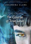 The Course of True Love (and First Dates) - Cassandra Clare