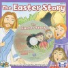 The Easter Story [With CD (Audio)] - Kim Mitzo Thompson, Karen Mitzo Hilderbrand, Mernie Gallagher-Cole