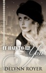It Had to Be You - Delynn Royer