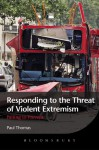 Responding to the Threat of Violent Extremism: Failing to Prevent - Paul Thomas