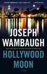 Hollywood Moon: A Novel - Joseph Wambaugh
