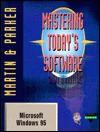 Mastering Today's Software: Microsoft Windows 95 (Dryden Exact) - Edward G. Martin, Charles S. Parker