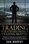 Trading Strategies From a Trading Skeptic - Dan Murphy
