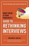 What Color Is Your Parachute? Guide to Rethinking Interviews (What Color Is Your Parachute Guide to Rethinking..) - Richard Nelson Bolles