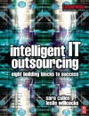 Intelligent It Outsourcing - Leslie Willcocks, Sara Cullen