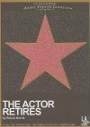 The Actor Retires - Bruce Norris, Kevin Hurley, Christopher Donahue, Lucy Childs, D.W. Moffett