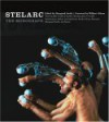 Stelarc: The Monograph - William Gibson, Timothy Druckrey, Marquard Smith, Julie Clarke