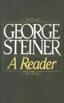 George Steiner: A Reader - George Steiner