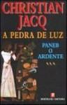 Paneb, o Ardente (A Pedra de Luz, #3) - Christian Jacq, Maria do Carmo Abreu