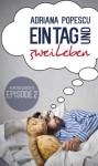 Ein Tag und zwei Leben (Episode 2) (German Edition) - Adriana Popescu