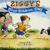 Ziggy's Blue-Ribbon Day - Claudia Mills, R.W. Alley