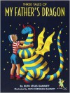 Three Tales of My Father's Dragon - Ruth Stiles Gannett