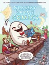 Nursery Rhyme Comics: 50 Timeless Rhymes from 50 Celebrated Cartoonists - Chris Duffy, Leonard S. Marcus