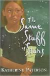 The Same Stuff as Stars - Katherine Paterson