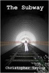 The Subway (The Subway Trilogy) - Christopher Taylor