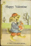 Happy Valentine (A Tiny Golden Book #4) - Dorothy Kunhardt, Garth Williams