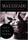 Just Like Jesus: A Heart Like His (The Bestseller Collection) - Max Lucado