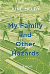 My Family and Other Hazards: A Memoir - June Melby