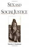 Sex and Social Justice - Martha C. Nussbaum