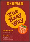 German the Easy Way German the Easy Way - Paul G. Graves, Henry Strutz