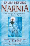 Tales Before Narnia: The Roots of Modern Fantasy and Science Fiction - Douglas A. Anderson