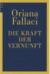 Die Kraft der Vernunft - Oriana Fallaci