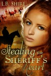 Stealing the Sheriff's Heart - L.B. Shire