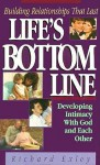 Life's Bottom Line: Building Relationships That Last - Richard Exley