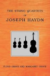 The String Quartets of Joseph Haydn - Floyd Grave, Margaret Grave
